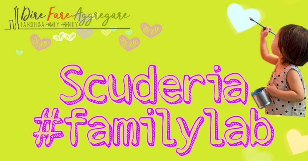Novità a Bologna: arrivano in Scuderia i FamilyLab! (Quinto appuntamento)